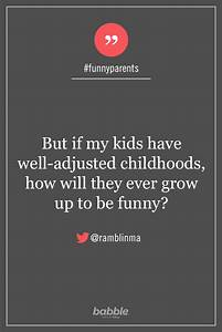 """Parenting Quote: """"But if my kids have well"""