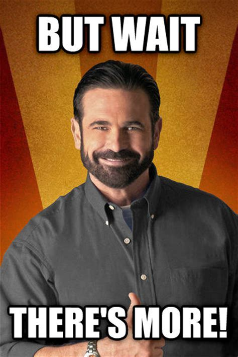 Billy Mays Meme - livememe com billy mays but wait there s more