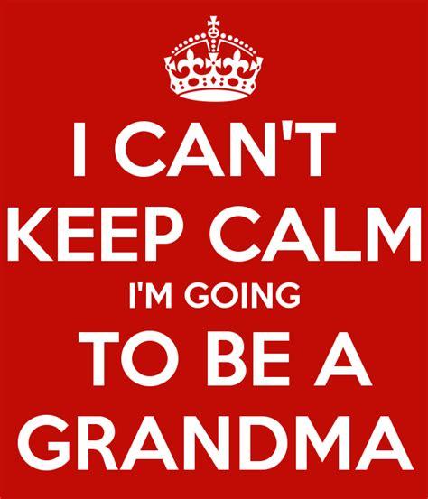 I Can't Keep Calm I'm Going To Be A Grandma Poster  Mari  Keep Calmomatic