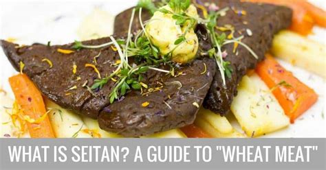 what is seitan what is seitan everything you wanted to know about wheat meat