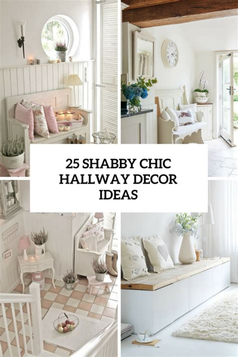 25 Cute And Sweet Shabby Chic Hallway Décor Ideas - DigsDigs