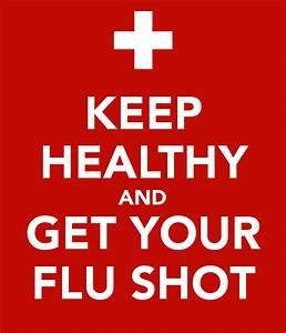 KEEP HEALTHY AND GET YOUR FLU SHOT Poster | PEDIAPLACE ...