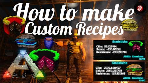 ark survival evolved   custom recipe