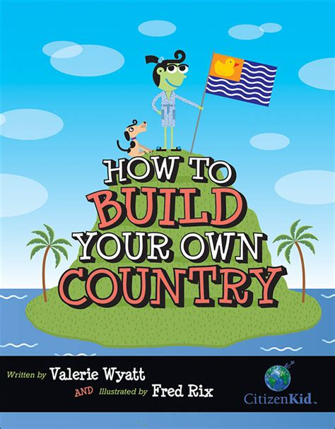 Build Your by How To Build Your Own Country Can Press