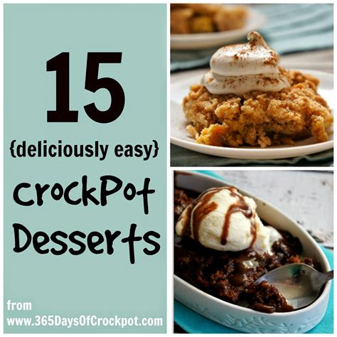 desserts in cooker 15 deliciously easy slow cooker dessert recipes 365 days of slow cooking