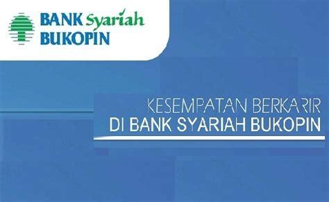 lowongan kerja bank syariah bukopin  indonesia