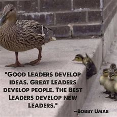 True Leaders Don't Create Followers, They Create More Leaders
