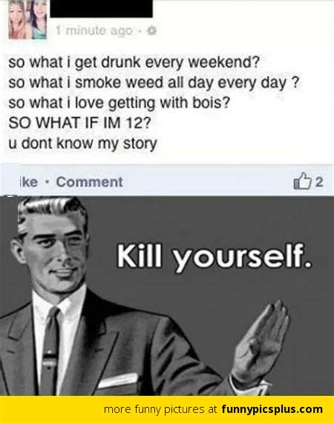 Kill Your Self Meme - image gallery kill yourself facebook