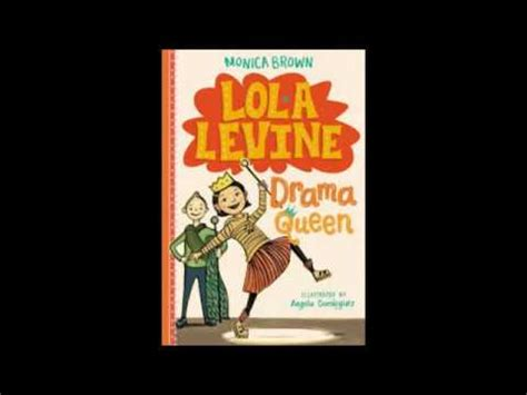 Lola Levine Drama Queen By Monica Brown  Book Trailer