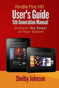 Kindle Fire Hd User U0026 39 S Guide 5th Generation Manual
