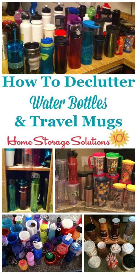 declutter water bottles travel mugs plastic cups