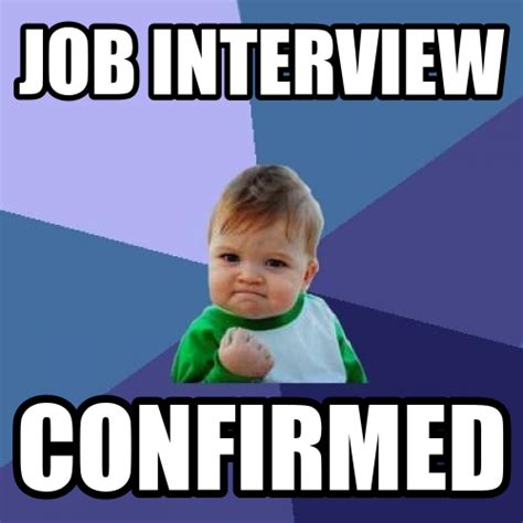 Interview Meme - best feeling in the world via quickmeme com job interview memes pinterest job