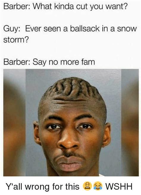 Barber Memes - 25 best memes about barber say no more barber say no more memes