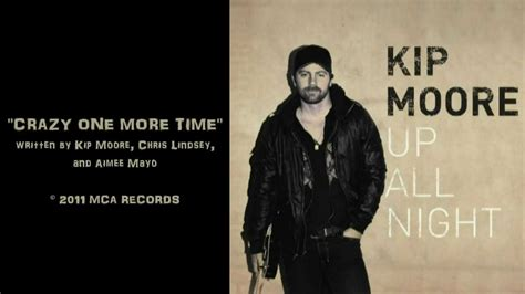 "Kip Moore  ""crazy One More Time""  Lyrics Video Youtube"