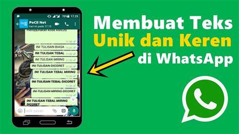 Karena mudah digunakan dan memiliki banyak fitur membuat whatsapp menjadi aplikasi perpesanan paling baik. Cara Membuat Tulisan Unik Di WhatsApp   Tanpa Aplikasi Tambahan   Tutorial Android   - YouTube