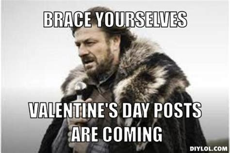 Brace Yourself Meme Creator - valentine s day 101 flowers chocolates teddies omgwtf ed the youth blog