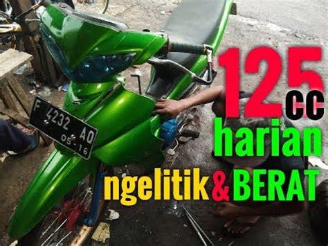 Cara Bore Up Jupiter Z Harian by Jupiter Z Bore Up 125cc Harian Setting Ulang Dapur Pacu Yg