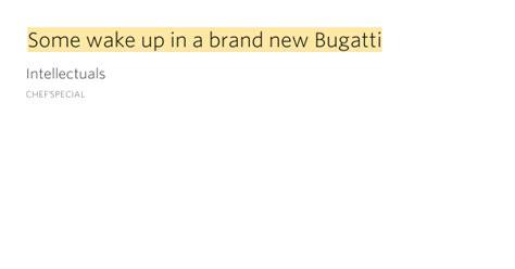 Some Wake Up In A Brand New Bugatti