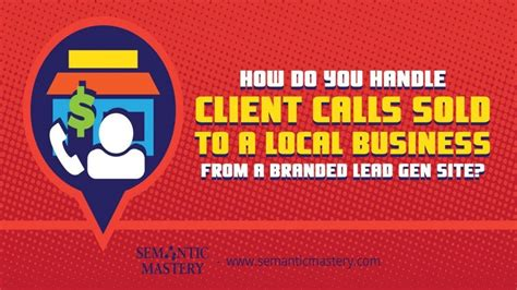 How Do You Handle Client Calls Sold To A Local Business