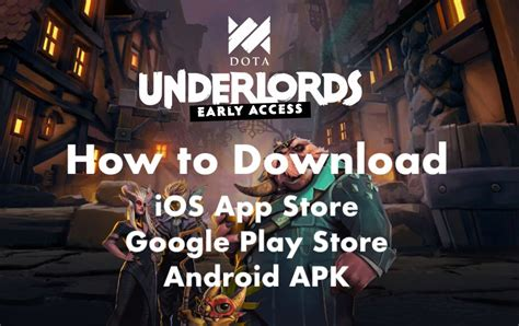 how to install and play dota underlords mobile ios and android apk dota underlords guide