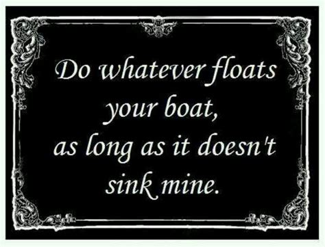 Floats Your Boat Sayings by Boat Quotes Boat Sayings Boat Picture Quotes