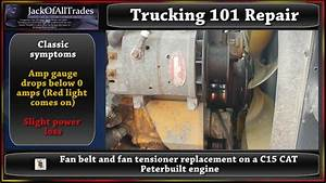 Trucking 101 Fan Belt And Fan Tensioner Replacement On A