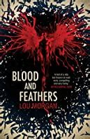 blood  feathers blood  feathers   lou morgan