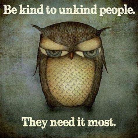 Kind Meme - be kind to unkind people