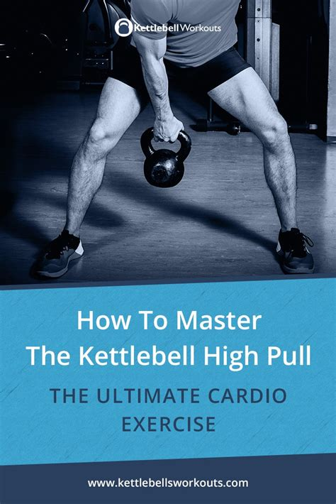kettlebell pull cardio exercise master swing ultimate cardiovascular handed builds very
