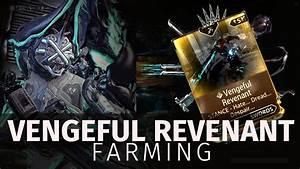 Warframe Vengeful Revenant Farm The Most Effective