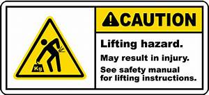 Caution Lifting Hazard Label By Safetysign Com