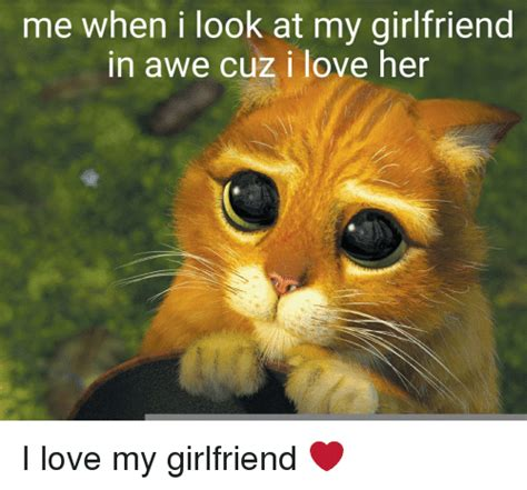 I Love My Girlfriend Meme - me when i look at my girlfriend in awe cuz i love her i love my girlfriend love meme on sizzle