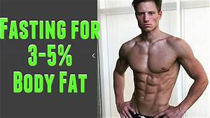 Fasting For 3-5  Body Fat
