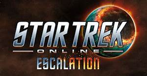 Season Thirteen: Escalation - Official Star Trek Online Wiki
