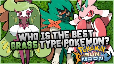 Who Is The Best New Grass Type Pokemon In Pokemon Sun And