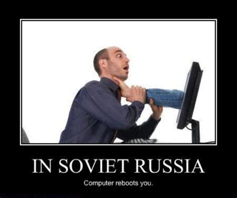 In Soviet Russia Memes - soviet russia funnies image mod db