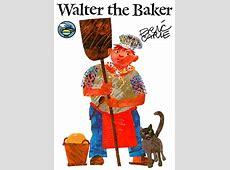 Walter the Baker EDU 320 Children's Literature Review