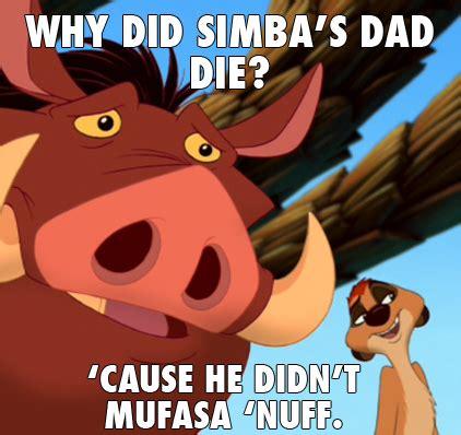 Mufasa Meme - 17 jokes only true fans of the lion king will appreciate gurl com gurl com