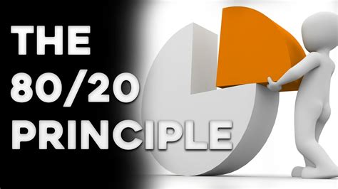 The 80/20 Principle (the Pareto Principle)