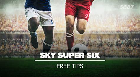 Sky Super 6 Free Tips and Predictions - SBAT
