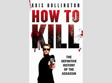 Review How to Kill by Kris Hollington
