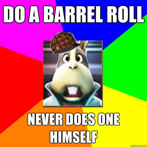 Do A Barrel Roll Meme - never does one himself do a barrel roll know your meme