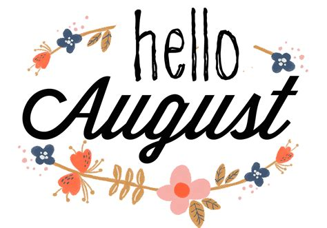 August Clip Hello August Pictures Photos And Images For