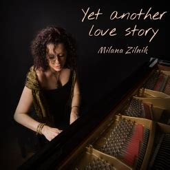 Yet Another Love Story By Milana Zilnik  Album Review Mainlypianocom