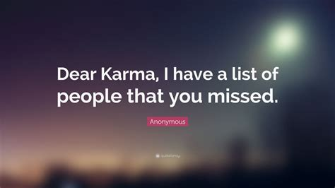 anonymous quote dear karma    list  people