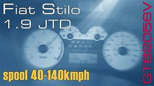Fiat Stilo 1 9 Jtd 8v - Turbo Spool 40-140kmph Gtb2056v