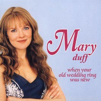 mary duff when your old wedding ring was new 2006 beautiful music co oldies com