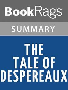 The Tale Of Despereaux By Kate Dicamillo L Summary U0026 Study