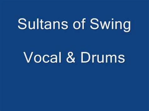 sultans of swing drums sultans of swing drums and vocal isolated multitracks