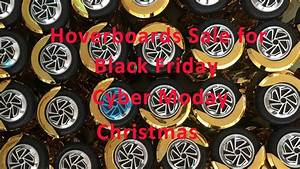 Hoverboard Black Friday : hoverboard sale for black friday cyber monday and ~ Melissatoandfro.com Idées de Décoration